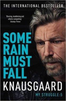 2019-09 Knausgard 5 Some Rain Must Fall