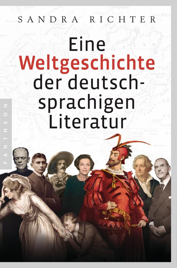 Eine Weltgeschichte der deutschsprachigen Literatur von Sandra Richter